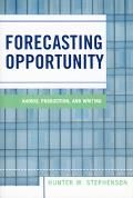 Forecasting Opportunity Kairos, Production, And Writing