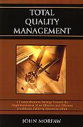 Total Quality Management A Comprehensive Strategy Toward the Implementation of an Effective ...