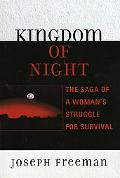 Kingdom of Night The Saga of a Woman's Struggle for Survival