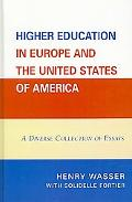 Higher Education in Europe and the United States of America A Diverse Collection of Essays