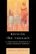 Beruria the Tannait A Theological Reading of a Female Mishnaic Scholar