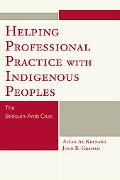 Helping Professional Practice with Indigenous Peoples