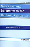 Narrative and Document in the Rabbinic Canon, Volume I: From the Mishnah to the Talmuds (Stu...