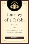 Journey of a Rabbi : Vision and Strategies for the Revitalization of Jewish Life