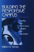 Building the Responsive Campus Creating High Performance Colleges and Universities