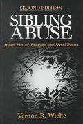 Sibling Abuse Hidden Physical, Emotional, and Sexual Trauma