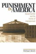Punishment in America Social Control and the Ironies of Imprisonment