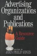 Advertising Organizations and Publications A Resource Guide