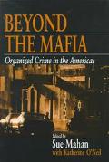 Beyond the Mafia Organized Crime in the Americas