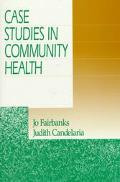 Case Studies in Community Health