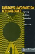 Emerging Information Technologies Improving Decisions, Cooperation, and Infrastructure