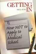 Getting in How Not to Apply to Medical School