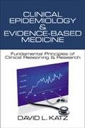 Clinical Epidemiology and Evidence-Based Medicine Fundamental Principles of Clinical Reasoni...