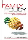 Family Policy Constructed Solutions to Family Problems