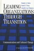 Leading Organizations Through Transition Communication and Cultural Change