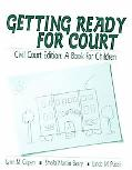 Getting Ready for Court Civil Court Edition  A Book for Children