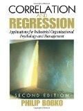 Correlation and Regression Applications for Industrial Organizational Psychology and Managem...