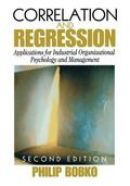 Correlation and Regression Applications for Industrial Organizational Psychology and Management
