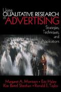 Using Qualitative Research in Advertising Strategies, Techniques, and Applications