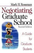 Negotiating Graduate School A Guide for Graduate Students