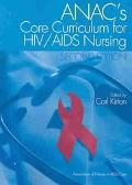 Anac's Core Curriculum for HIV/AIDS Nursing