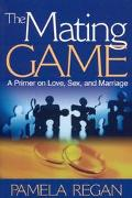 Mating Game A Primer on Love, Sex, and Marriage
