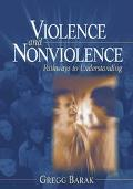 Violence and Nonviolence Pathways to Understanding