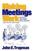Making Meetings Work Achieving High Quality Group Decisions