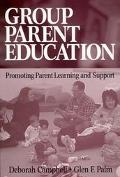 Group Parent Education Promoting Parent Learning and Support