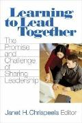 Learning to Lead Together The Promise and Challenge of Principals Sharing Leadership