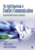 Sage Handbook of Conflict Communication Integrating Theory, Research, And Practice