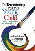 Differentiating for the Young Child Teaching Strategies Across the Content Teaching Strategi...