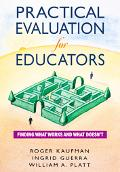 Practical Evaluation For Educators Finding What Works And What Doesn't