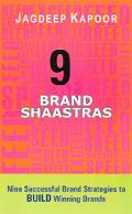 9 Brand Shaastras Nine Successful Brand Strategies to Build Winning Brands