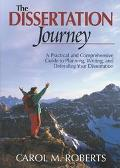Dissertation Journey A Practical and Comprehensive Guide to Planning, Writing, and Defending...