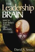 Leadership Brain How to Lead Today's Schools More Effectively