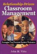 Relationship-Driven Classroom Management Strategies That Promote Student Motivation