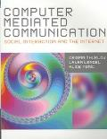 Computer Mediated Communication Social Interaction and the Internet