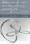 Managerial and Organizational Cognition Theory, Methods and Research