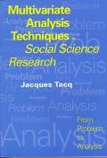 Multivariate Analysis Techniques in Social Science Research From Problem to Analysis