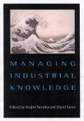 Managing Industrial Knowledge Creation, Transfer and Utilization
