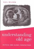 Understanding Old Age Critical and Global Perspectives