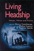 Living Headship Voices, Values and Vision