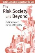Risk Society and Beyond Critical Issues for Social Theory