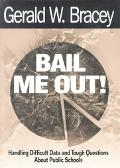 Bail Me Out! Handling Difficult Data and Tough Questions About Public Schools