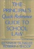 Principal's Quick-Reference Guide to School Law Reducing Liability, Litigation, and Other Le...