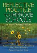 Reflective Practice to Improve Schools An Action Guide for Educators