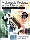Multimedia Projects in the Classroom A Guide to Development and Evaluation