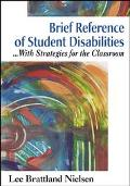 Brief Reference of Student Disabilities-- With Strategies for the Classroom