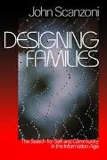 Designing Families The Search for Self and Community in the Information Age